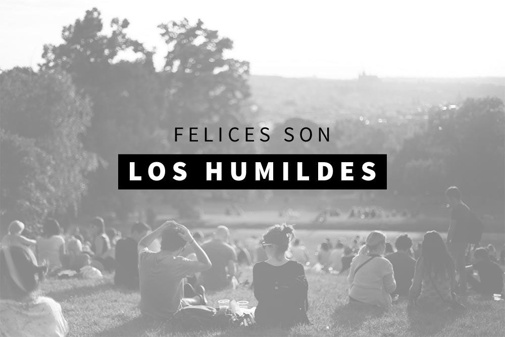 FELICES SON LOS HUMILDES