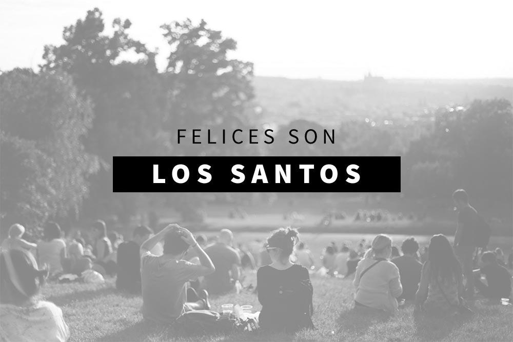 FELICES SON LOS SANTOS